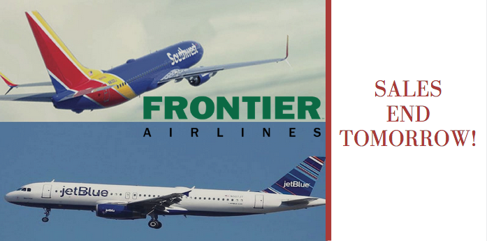 Frontier, jetBlue & Southwest Sales End Soon – Get Great Rates While You StillCan!